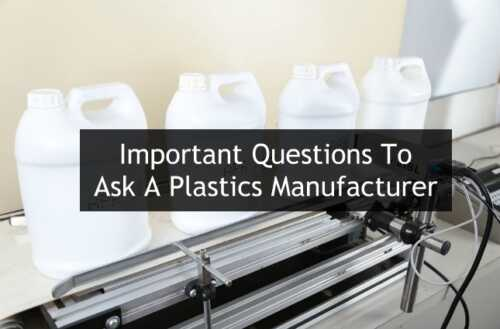 3 important questions to ask a plastics manufacturer