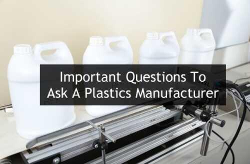 3 important questions to ask a plastics manufacturer