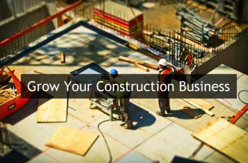 4 tips for growing your construction business