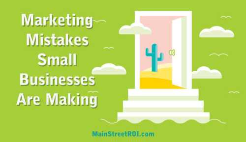 7 Marketing Mistakes Small Business Owners Make
