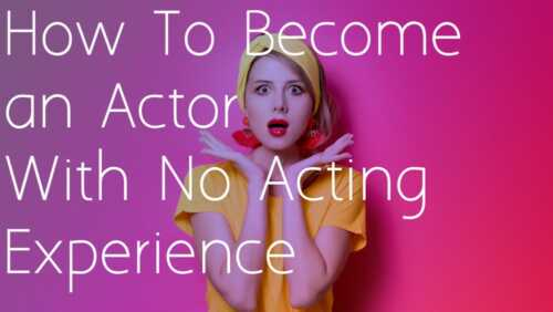 Become an actor or actress without experience