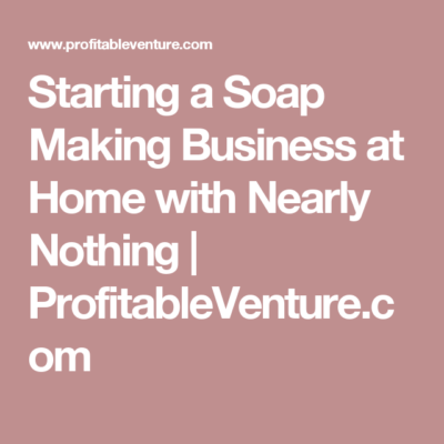 Home soap business is next to nothing