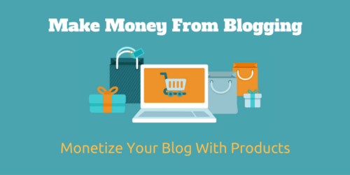 Monetize Your Blog And Make Money