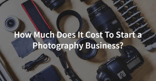 Photography Business How Much Does It Cost