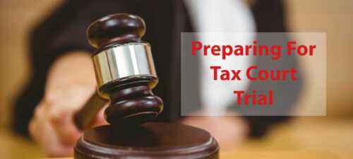 Prepare before going to tax court