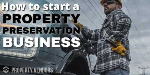 Starting a property preservation business