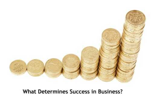 What determines the success of the business?  This is not what you think!